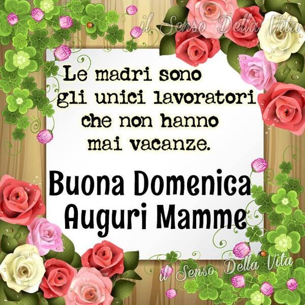 Buona Domenica e Buona Festa della Mamma
